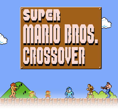 super mario title screen that says super mario crossover. standing on the level are samus, link, mario, megaman, the guy from castlevania, and the guy from contra